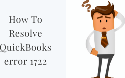 Error 1722 QuickBooks: Fixed Easily (A Comprehensive Guide)