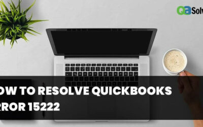 How to Troubleshoot QuickBooks Error 15222:  4 Easy Solutions (A Detailed HandBook)